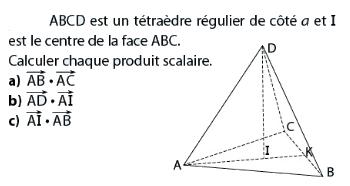 Un tétraèdre régulier et produit scalaire : exercices en terminale S.