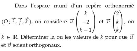 Déterminer la valeur de k pour que les vecteurs soient orthogonaux : exercices en terminale S.