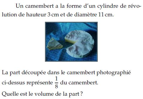 Volume de la part d'un camembert : exercices en 2de.