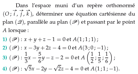 Déterminer une équation cartésienne d'un plan parallèle à un autre : exercices en terminale S.