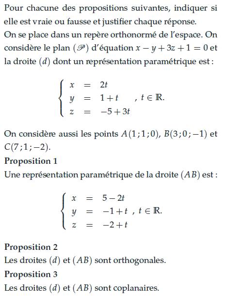 Pour chacune des propositions suivantes, indiquer si elle est vraie ou fausse : exercices en terminale S.