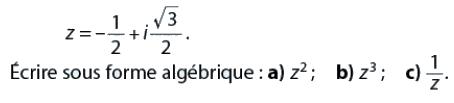Ecrire sous forme algébrique les nombres complexes : exercices en terminale S.