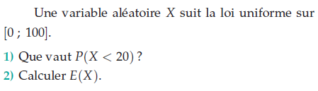 Une variable aléatoire X suit la loi uniforme : exercices en terminale S.