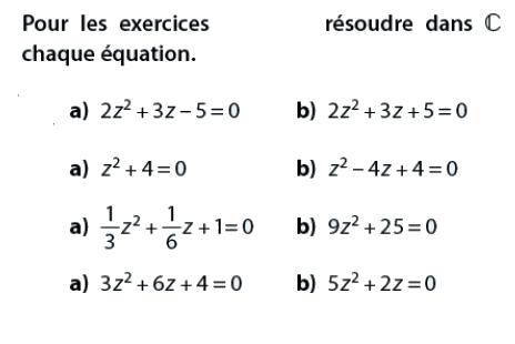 Résoudre des équations dans C : exercices en terminale S.