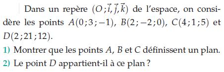 Montrer que des points définissent un plan : exercices en terminale S.