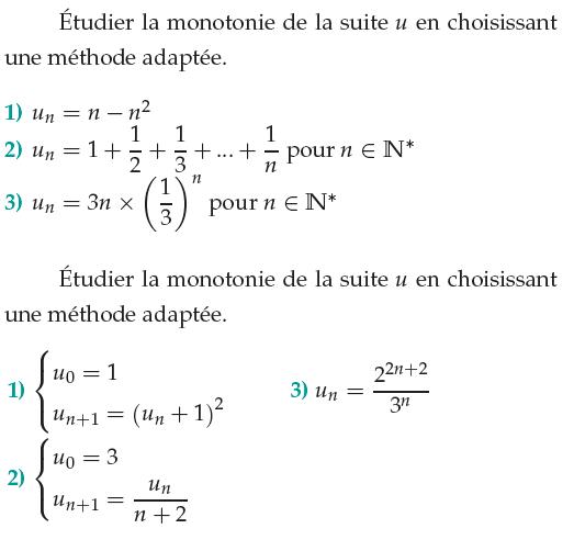 Etudier la monotonie de ces suites en choisissant la méthode adaptée : exercices en 1ère S.