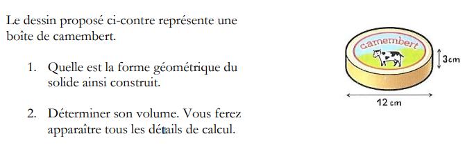 Volume d'un camembert : exercices en 4ème.